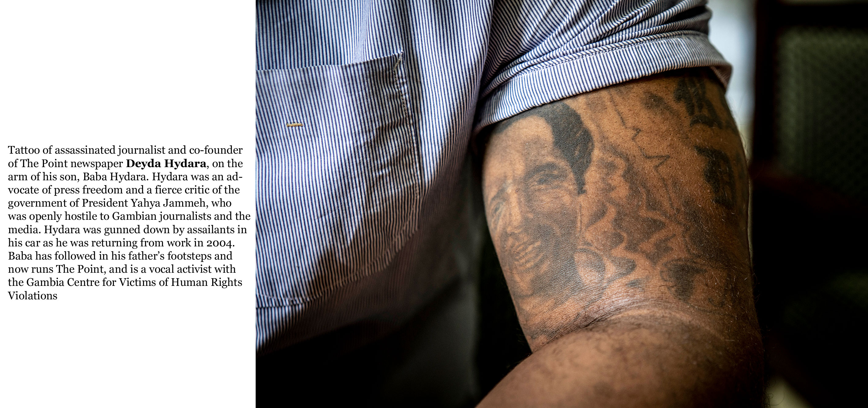 Gambia victims and resisters - tattoo of assassinated editor, Deyda Hydara,  co-founder of the Point Newspaper, on the arm of his son Baba Hydara. ©Jason_Florio_-2114_TEXT-_web